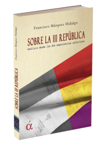 Portada del libro Sobre la tercera República, de Francisco Márquez publicado en la editorial española Áltera