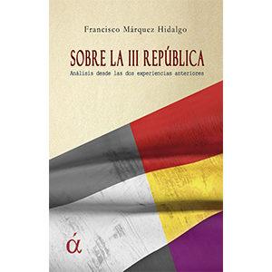 Sobre la III República Análisis desde las dos experiencias anteriores
