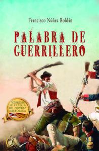 Portada Palabra de Guerrillero de Francisco Núñez Roldán