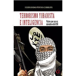 Terrorismo yihadista e inteligencia Vistos por un ex miembro del CNI