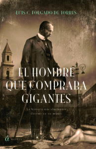 El hombre que compraba gigantes, de Luis Folgado de Torres