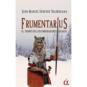 Frumentarius El tiempo de los emperadores soldado